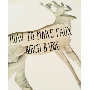 how to make faux birch bark