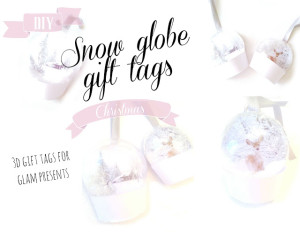 3d snow globe gift tags tutorial