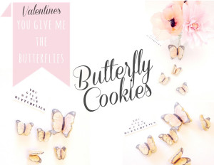 valentines butterfly cookies (you give me the butterflies)